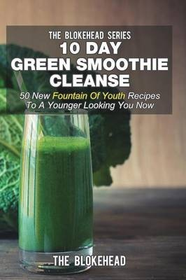 10 Day Green Smoothie Cleanse 50 New Fountain Of Youth