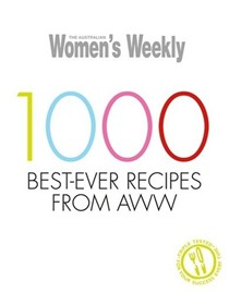 1000 Best-Ever Recipes from AWW