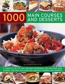1000 Main Courses and Desserts: A Complete Set of Two Volumes Containing 500 Delicious Main Courses Together with 500 Fabulous Puddings and Desserts