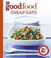 101 Cheap Eats (BBC Good Food 101 series): Tried-and-Tested Recipes