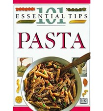 101 Essential Tips Pasta