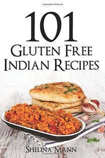 101 Gluten Free Indian Recipes