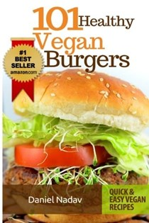 101 Healthy Vegan Burgers Recipes