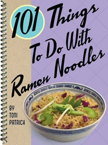101 Things to Do with Ramen Noodles (1 Volume Set)