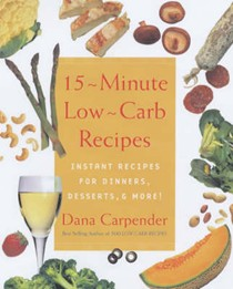 15-Minute Low-Carb Recipes: Instant Recipes for Dinners, Desserts and More