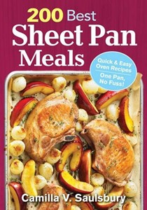 200 Best Sheet Pan Meals: Quick & Easy Oven Recipes - One Pan, No Fuss!