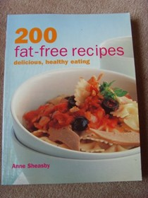 200 Fat-free Recipes: Delicious, Healthy Eating