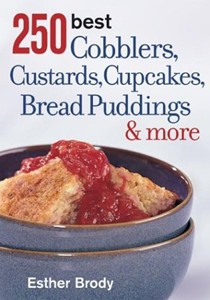 250 Best Cobblers, Custards, Cupcakes, Bread Puddings, & More