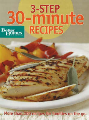 3-Step 30-Minute Recipes: More Than 200 Recipes for Families on the Go
