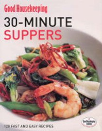 30-Minute Suppers: 120 Fast and Easy Recipes