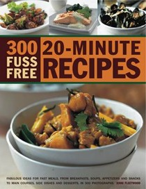 300 Fuss Free 20-minute Recipes