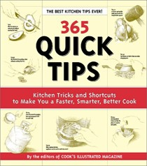 365 Quick Tips: Kitchen tricks and shortcuts to make you a faster, smarter, better cook!