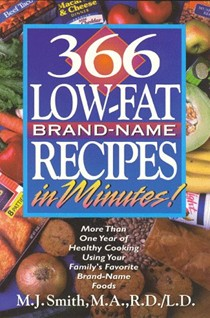 366 Low-Fat Brand-Name Recipes in Minutes!: More Than One Year of Healthy Cooking Using Your Family's Favorite Brand-Name Foods