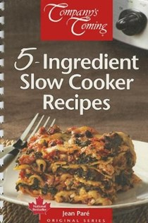 5-Ingredient Slow Cooker Recipes (Company's Coming)
