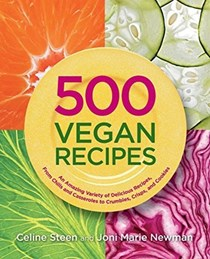 500 Vegan Recipes (500 Cooking series): An Amazing Variety of Delicious Recipes, from Chilis and Casseroles to Crumbles, Crisps, and Cookies