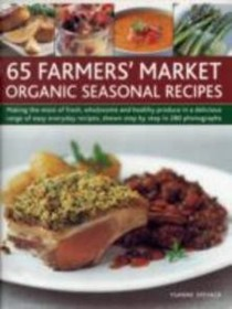65 Farmers Market Organic Seasonal Recipes