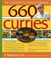 660 Curries: Plus Biryanis, Breads, Pilafs, Raitas, and More