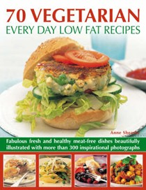 70 Vegetarian Every Day Low Fat Recipes: Discover a New Range of Fresh and Healthy Recipes with This Simple-to-use Guide to Low Fat Vegetarian Cooking, Illustrated Step-by-step with 300 Colour Photographs