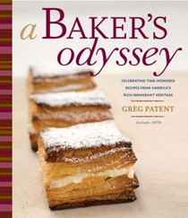 A Baker's Odyssey: Celebrating Time-Honored Recipes from America's Rich Immigrant Heritage with DVD