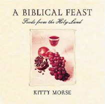 A Biblical Feast: Foods from the Holy Land