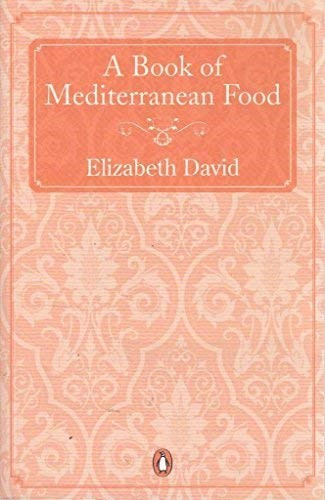 A Book of Mediterranean Food (Penguin Cookery Library)