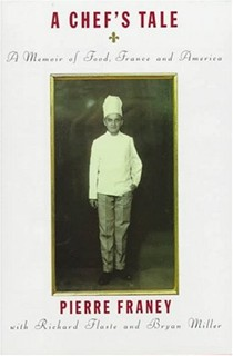 A Chef's Tale: A Memoir of Food, France and America