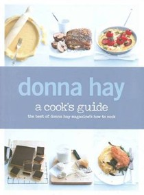 A Cook's Guide: The Best of Donna Hay Magazine's How to Cook