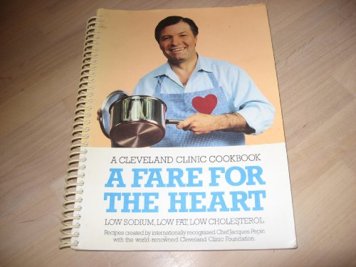 A Fare for the Heart: A Cleveland Clinic Cookbook: Low Sodium, Low Fat, Low Cholesterol