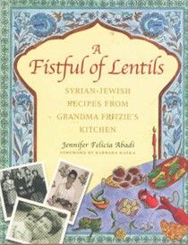 A Fistful of Lentils: Syrian-Jewish Cooking from Grandma Fritzie's Kitchen