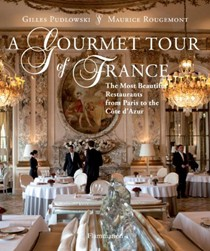 A Gourmet Tour of France: The Most Beautiful Restaurants from Paris to the Cote DAzur