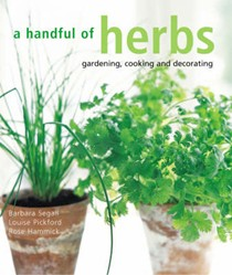 A Handful of Herbs: Gardening, Decorating, Cooking