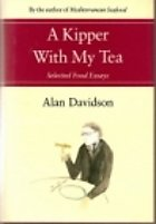 A Kipper With My Tea: Selected Food Essays