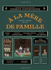 À la Mère de Famille: Recipes from the Beloved Parisian Confectioner