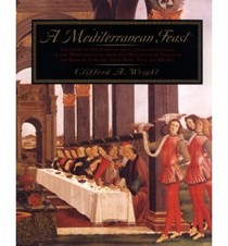 A Mediterranean Feast: The Story of the Birth of the Celebrated Cuisines of the Mediterranean from the Merchants of Venice to the Barbary Corsairs, with More than 500 Recipes