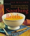 A Soothing Broth: Soups, Tonics, and Other Cure-alls for Colds, Coughs, Upset Tummies, and Out-of-sorts Days