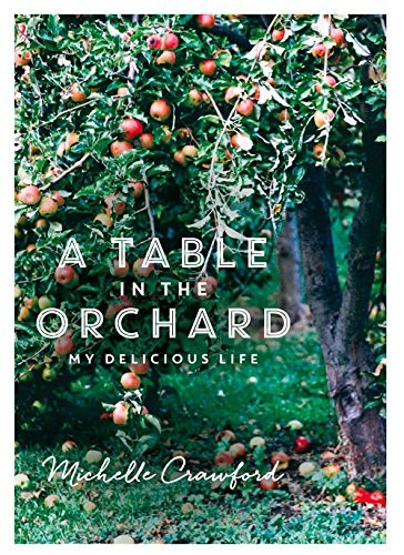 A Table in the Orchard: My Delicious Life