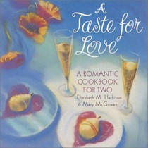 A Taste for Love: Romantic Meals for Two