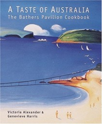 A Taste of Australia: The Bathers Pavilion Cookbook