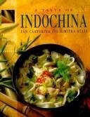 A Taste of Indochina: Recipes from Thailand, Vietnam, Laos and Cambodia
