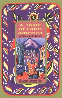 A Taste of Latin America: Recipes and Stories