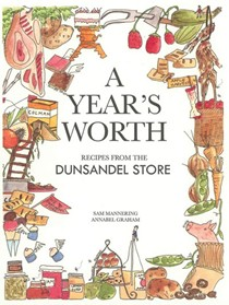 A Year's Worth: Recipes from the Dunsandel Store