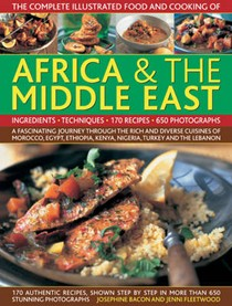 Africa & the Middle East: A Fascinating Journey Through the Rich and Diverse Cuisines of Morocco, Egypt, Ethiopia, Kenya, Nigeria, Syria, Turkey and the Lebanon