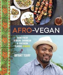Afro-Vegan: Farm-Fresh African, Caribbean & Southern Food Remixed
