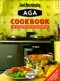 Aga Cookbook: Over 170 Recipes for Agas, Rayburns and Other Range Ovens