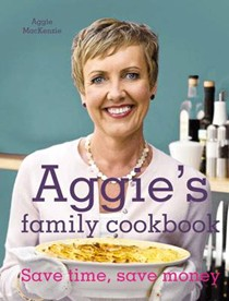 Aggie's Kitchen Cookbook: 100 Recipes and Money-wise Tips for the Modern Cook