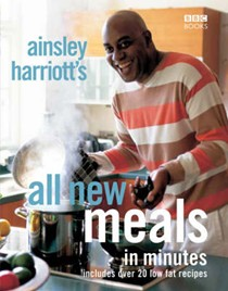 Ainsley Harriott's All New Meals in Minutes
