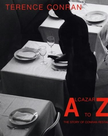 Alcazar to Zinc: The Story of Conran Restaurants