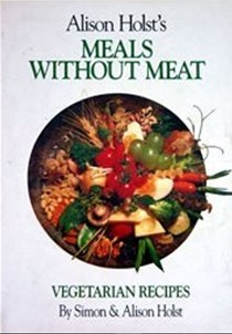 Alison Holst's Meals Without Meat: Vegetarian Recipes