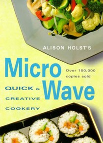 Alison Holst's Quick & Creative Microwave Cooking