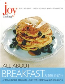 All About Breakfast and Brunch: From The Joy of Cooking Series